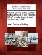 Papers on the Slave Power : First Published in the