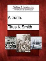 Altruria. - Titus K Smith