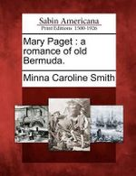 Mary Paget : A Romance of Old Bermuda. - Minna Caroline Smith