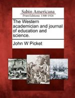 The Western Academician and Journal of Education and Science. - John W Picket