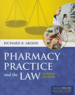 Pharmacy Practice and the Law : A Reference Text of CNS Pathology - Richard R. Abood