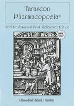 Tarascon Pharmacopoeia 2015 Professional Desk Reference Edition - Richard J. Hamilton