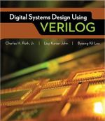 Digital System Design Using Verilog - Charles Roth