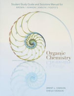 Study Guide with Solutions Manual for Brown/Iverson/Anslyn/Foote's Organic Chemistry, 7th : The Heroic Slave/Clotel/Our Nig - William H. Brown
