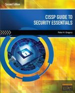 CISSP Guide to Security Essentials - Peter Gregory