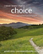 I Never Knew I Had A Choice : Explorations in Personal Growth - Dr. Gerald Corey
