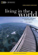 National Geographic Reader : Living in the World: Cultural Themes for Writers (with Ebook Printed Access Card) - National Geographic Learning