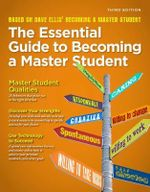 The Essential Guide to Becoming a Master Student - David B. Ellis