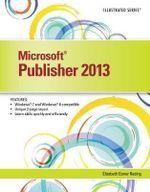 Microsoft Publisher 2013 : Illustrated - Elizabeth Eisner Reding