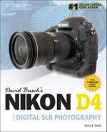 David Busch's Nikon D4 Guide to Digital SLR Photography - David Busch