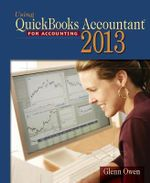 Using Quickbooks Accountant 2013 : Selected Chapters For: Accounting Information Syst... - Glenn Owen