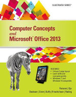 Computer Concepts and Microsoft Office 2013 : Illustrated - June Jamrich Parsons