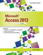 Microsoft Access 2013 : Illustrated Complete - Lisa Friedrichsen