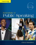 Cengage Advantage Series : Essentials of Public Speaking - Cheryl Hamilton