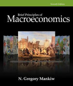 Principles of Macroeconomics, Brief - N. Gregory Mankiw