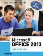 Microsoft Office 2013 : Introductory - Gary B. Shelly