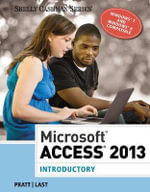 Microsoft Access 2013 : Introductory - Philip J. Pratt
