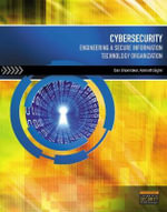 Cybersecurity : Engineering a Secure Information Technology Organization - Daniel Paul Shoemaker