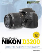 David Busch's Nikon D3200 Guide to Digital SLR Photography - David Busch