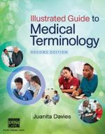 Illustrated Guide to Medical Terminology - Juanita J. Davies
