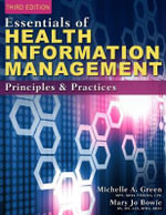 Essentials of Health Information Management : Principles and Practices - Mary Jo Bowie