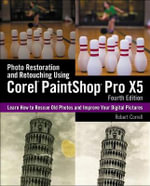Photo Restoration and Retouching Using Corel Paintshop Pro X - Robert Correll