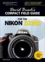David Busch's Compact Field Guide for the Nikon D3200 - David Busch