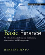 Basic Finance : An Introduction to Financial Institutions, Investments, and Management - Herbert Mayo
