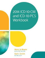 2014 ICD-10-CM and ICD-10-PCS Workbook - Mary Jo Bowie