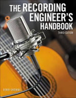 The Recording Engineer's Handbook : Music, Sound, and the Laboratory from 1750-1980 v.... - Bobby Owsinski