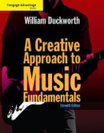 Cengage Advantage : A Creative Approach to Music Fundamentals - William Duckworth