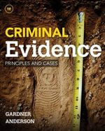 Criminal Evidence : Principles and Cases - Thomas Gardner