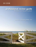 Professional Review Guide for the CCA Examination - Patricia Schnering