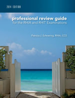 Professional Review Guide for the RHIA and RHIT Examinations - Patricia Schnering