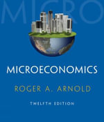 Microeconomics : Microeconomics + Pac Forarnold Digital Assets - Roger A. Arnold