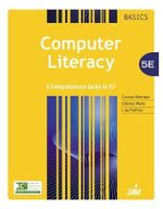 Computer Literacy BASICS : A Comprehensive Guide to IC3 - Connie Morrison