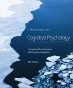Cognitive Psychology : Connecting Mind, Research and Everyday Experience - E. Goldstein