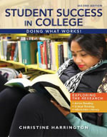 Student Success in College : Doing What Works! - Christine Harrington