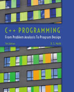 C++ Programming : From Problem Analysis to Program Design - D. S. Malik