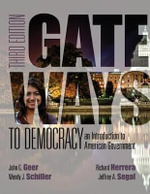 Gateways to Democracy: Volume 1 to 1877 : An Introduction to American Government - Wendy Schiller