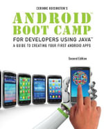 Android Boot Camp for Developers Using Java, Comprehensive - Corinne Hoisington