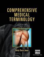 Comprehensive Medical Terminology - Betty Davis Jones
