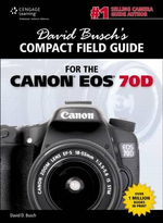 David Busch's Compact Field Guide for the Canon Eos 70D - David Busch