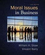 Moral Issues in Business - William H. Shaw