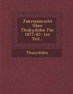 Jahresbericht Uber Thukydides Fur 1877-87 : 1er Teil... - Thucydides
