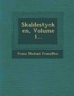 Skaldestycken, Volume 1... - Frans Michael Franz En
