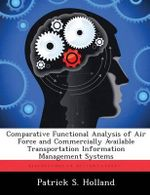 Comparative Functional Analysis of Air Force and Commercially Available Transportation Information Management Systems - Patrick S Holland