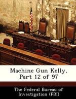 Machine Gun Kelly, Part 12 of 97