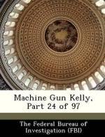 Machine Gun Kelly, Part 24 of 97