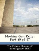 Machine Gun Kelly, Part 49 of 97